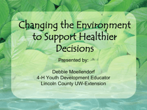 Changing the Environment to Support Healthier Decisions Presented by: