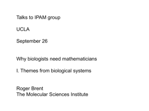Talks to IPAM group UCLA September 26 Why biologists need mathematicians