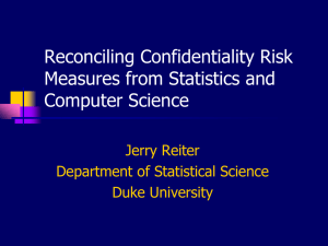 Reconciling Confidentiality Risk Measures from Statistics and Computer Science Jerry Reiter
