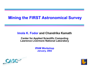Mining the FIRST Astronomical Survey Imola K. Fodor and Chandrika Kamath