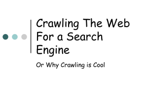 Crawling The Web For a Search Engine Or Why Crawling is Cool
