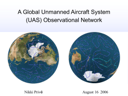 A Global Unmanned Aircraft System (UAS) Observational Network Nikki Privé