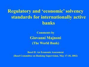 Regulatory and 'economic' solvency standards for internationally active banks Giovanni Majnoni