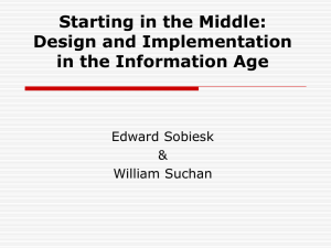 Starting in the Middle: Design and Implementation in the Information Age Edward Sobiesk