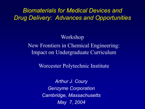 Biomaterials for Medical Devices and Drug Delivery:  Advances and Opportunities