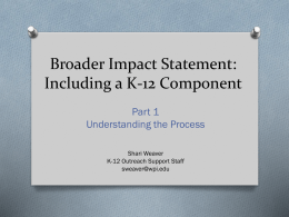 Broader Impact Statement: Including a K-12 Component Part 1 Understanding the Process
