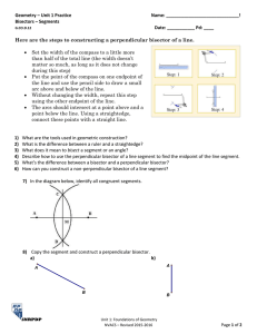 Geometry – Unit 1 Practice  Name: _____________________________! Bisectors – Segments