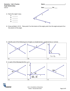 Geometry – Unit 1 Practice  Name: _____________________________! Angle Relationships
