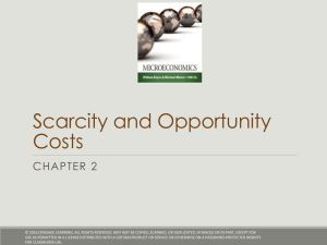 Scarcity and Opportunity Costs CHAPTER 2