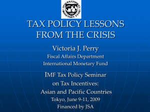 TAX POLICY LESSONS FROM THE CRISIS Victoria J. Perry I