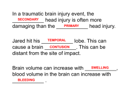 In a traumatic brain injury event, the