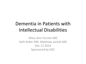 Dementia in Patients with Intellectual Disabilities Mary Ann Forciea MD