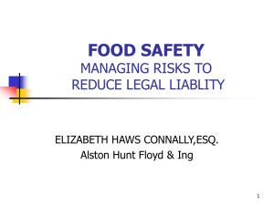 FOOD SAFETY MANAGING RISKS TO REDUCE LEGAL LIABLITY ELIZABETH HAWS CONNALLY,ESQ.
