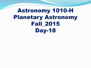 Astronomy 1010-H Planetary Astronomy Fall_2015 Day-18