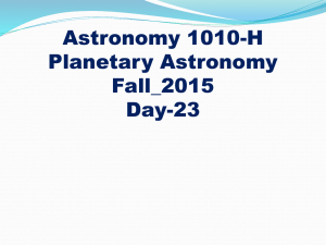 Astronomy 1010-H Planetary Astronomy Fall_2015 Day-23