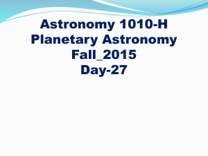 Astronomy 1010-H Planetary Astronomy Fall_2015 Day-27