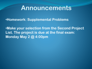 Announcements Homework: Supplemental Problems Make your selection from the Second Project