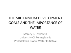 THE MILLENNIUM DEVELOPMENT GOALS AND THE IMPORTANCE OF WATER Stanley L. Laskowski