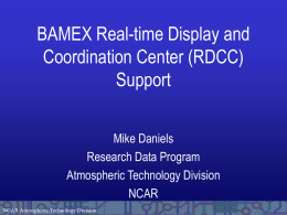 BAMEX Real-time Display and Coordination Center (RDCC) Support Mike Daniels
