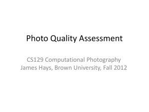 Photo Quality Assessment CS129 Computational Photography James Hays, Brown University, Fall 2012