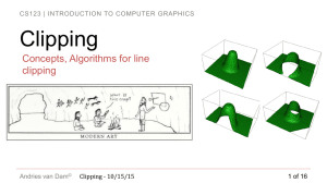 Clipping Concepts, Algorithms for line clipping CS123 | INTRODUCTION TO COMPUTER  GRAPHICS
