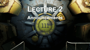L 2 ECTURE Announcements