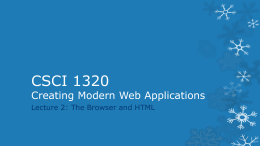 CSCI 1320 Creating Modern Web Applications Lecture 2: The Browser and HTML