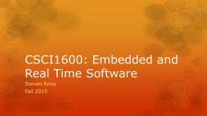 CSCI1600: Embedded and Real Time Software Steven Reiss Fall 2015