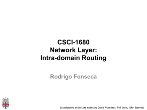 CSCI-1680 Network Layer: Intra-domain Routing Rodrigo Fonseca