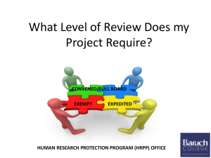 What Level of Review Does my Project Require? CONVENED/FULL BOARD EXPEDITED