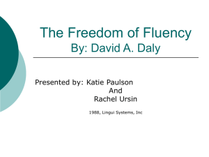 The Freedom of Fluency By: David A. Daly Presented by: Katie Paulson And