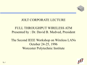 JOLT CORPORATE LECTURE FULL THROUGHPUT WIRELESS ATM