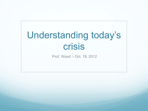 Understanding today's crisis – Oct. 18, 2012 Prof. Wood