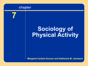 7 Sociology of Physical Activity Chapter 7 Sociology of
