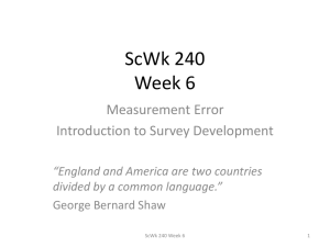 ScWk 240 Week 6 Measurement Error Introduction to Survey Development