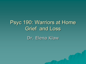 Psyc 190: Warriors at Home Grief  and Loss Dr. Elena Klaw