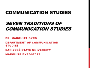 SEVEN TRADITIONS OF COMMUNICATION STUDIES DR. MARQUITA BYRD DEPARTMENT OF COMMUNICATION