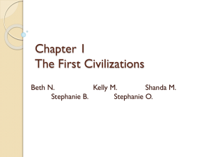 Chapter 1 The First Civilizations Beth N. Kelly M.