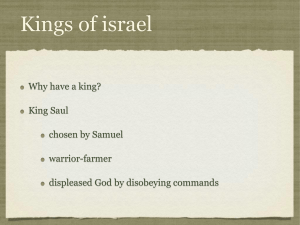 Kings of israel Why have a king? King Saul chosen by Samuel