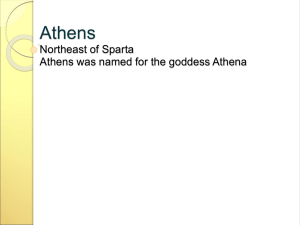 Athens Northeast of Sparta Athens was named for the goddess Athena