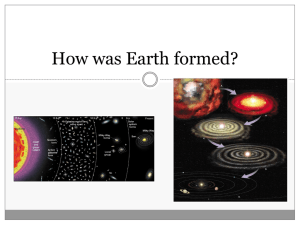 How was Earth formed?
