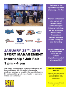 Welcome to the Sport Management Internship / Job Fair The fair will consist