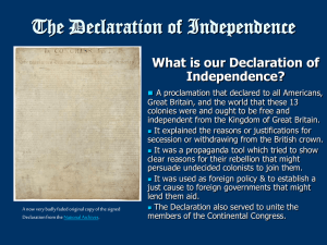 The Declaration of Independence What is our Declaration of Independence?