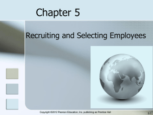 Chapter 5 Recruiting and Selecting Employees