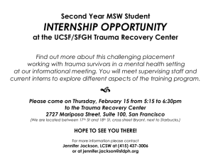 INTERNSHIP OPPORTUNITY Second Year MSW Student at the UCSF/SFGH Trauma Recovery Center
