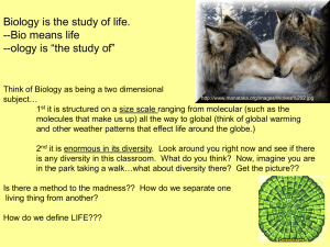 Biology is the study of life. --Bio means life --