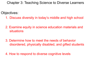 Chapter 3: Teaching Science to Diverse Learners Objectives: