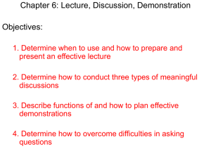 Chapter 6: Lecture, Discussion, Demonstration Objectives: