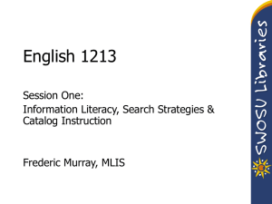 English 1213 Session One: Information Literacy, Search Strategies & Catalog Instruction