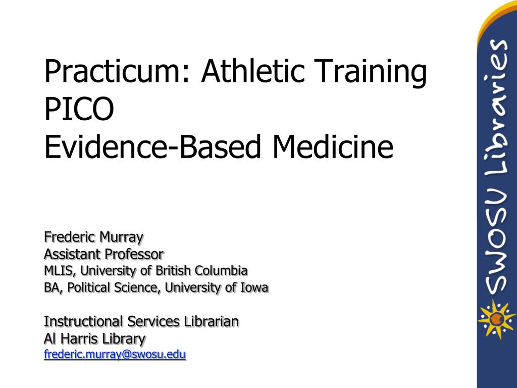 Practicum: Athletic Training PICO Evidence-Based Medicine Frederic ...